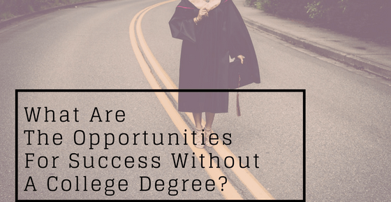 Opportunities without college degree