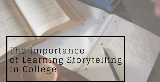 Importance of learning storytelling in college